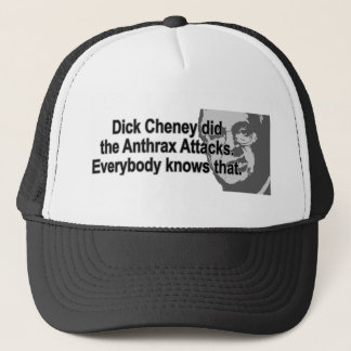 Dick Cheney did the Anthrax Attacks Trucker Hat