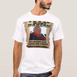 Dick Cheney: Texas Most Wanted T-Shirt
