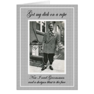 Dick on a Rope - Need Groomsmen Greeting Card