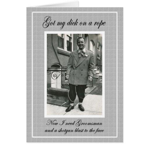 Dick on a Rope - Need Groomsmen Greeting Card
