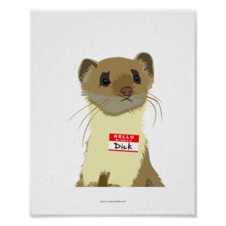 Dick the Weasel with nametag fun geeky animal art Poster
