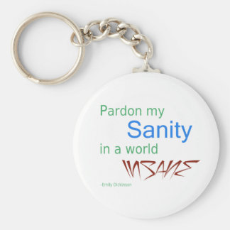 Dickinson quote;Pardon my sanity in a world insane Keychain