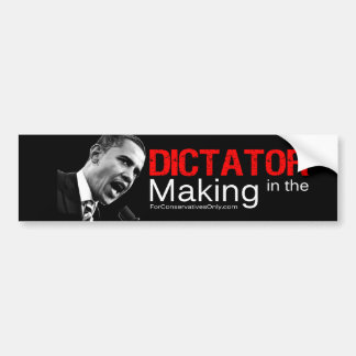"""""""Dictator in the Making"""" Bumper Stickers"""