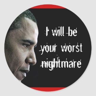 dictatorobama, I will be your worst nightmare Classic Round Sticker