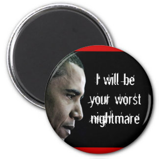 dictatorobama, I will beyour worst nightmare 2 Inch Round Magnet