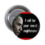 dictatorobama, I will beyour worst nightmare Pinback Buttons