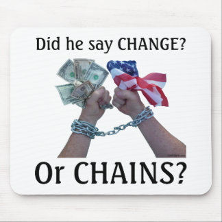 Did he say CHANGE? Mouse Pad