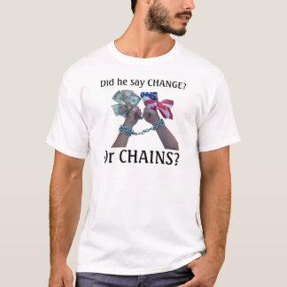 Did he say CHANGE? T-Shirt