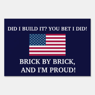 DID I BUILD IT -YOU BET I DID -U S FLAG SIGN
