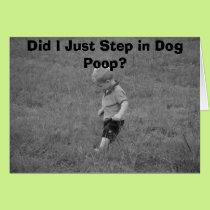 Did I Just Step in Dog Poop? Card
