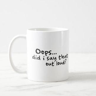 Did I Say That Out Loud? Coffee Mug