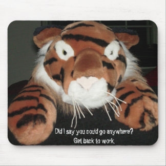 Did I say you could go anywhere? Mouse Pad