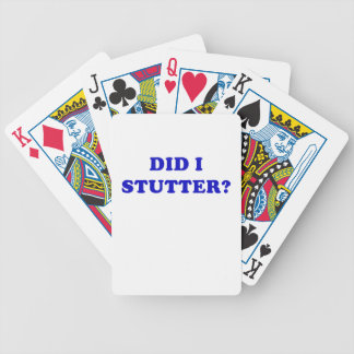 Did I Stutter Bicycle Playing Cards