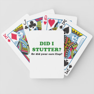 Did I Stutter or Did Your Ears Flap Bicycle Playing Cards