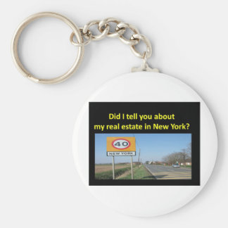 DID I TELL YOU ABOUT MY REAL ESTATE IN NEW YORK? KEYCHAIN