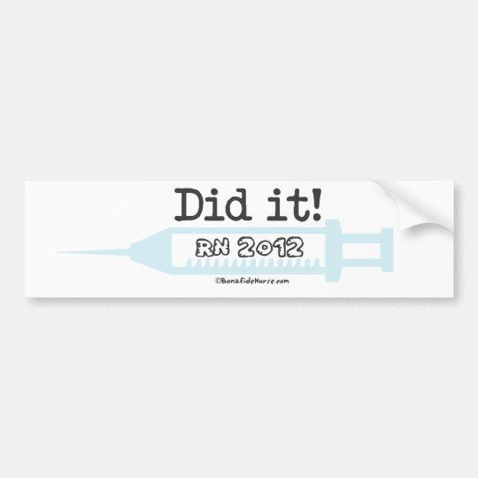 Did it! RN Graduation Announcement Bumper Sticker