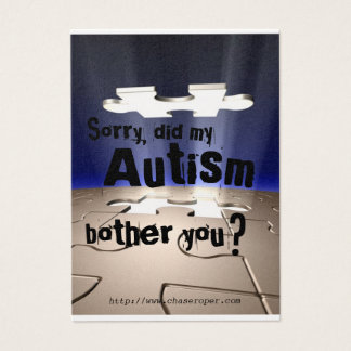 Did my autism bother you? business card