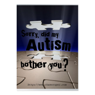 Did my autism bother you? large business card
