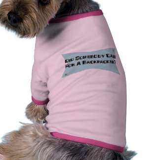 Did Somebody Call For A Backpacker Doggie T Shirt