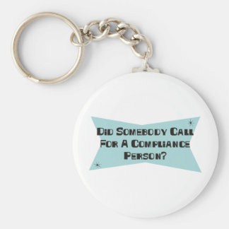 Did Somebody Call For A Compliance Person Keychain