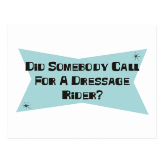 Did Somebody Call For A Dressage Rider Postcard