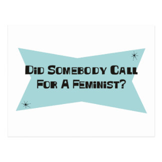 Did Somebody Call For A Feminist Postcard
