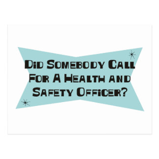 Did Somebody Call For A Health and Safety Officer Postcard