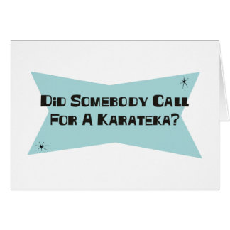 Did Somebody Call For A Karateka Card