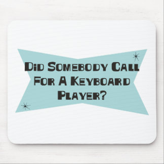 Did Somebody Call For A Keyboard Player Mouse Pad