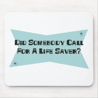 Did Somebody Call For A Life Saver Mouse Pad
