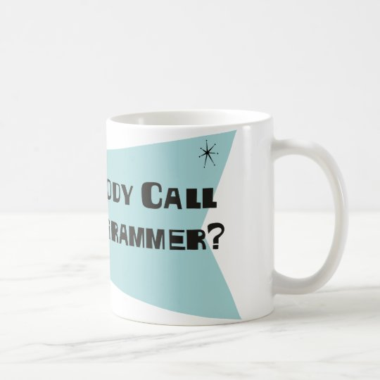 Did Somebody Call For A Programmer Coffee Mug