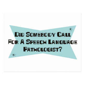 Did Somebody Call For A Speech Language Pathologis Postcard