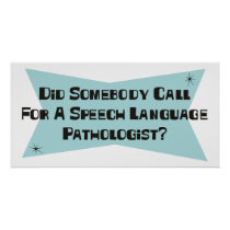 Did Somebody Call For A Speech Language Pathologis Print