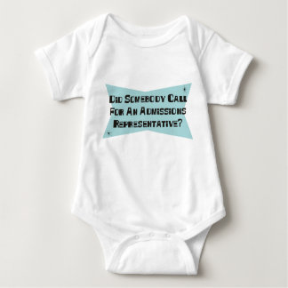 Did Somebody Call For An Admissions Representative Baby Bodysuit