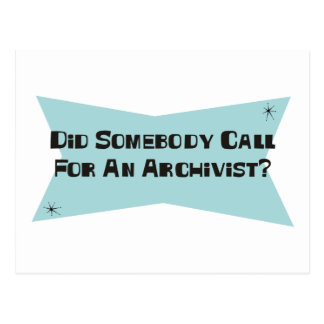 Did Somebody Call For An Archivist Postcard
