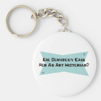 Did Somebody Call For An Art Historian Keychain