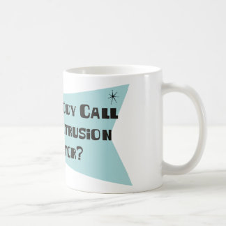 Did Somebody Call For An Extrusion Operator Classic White Coffee Mug