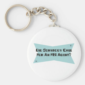 Did Somebody Call For An FBI Agent Keychains