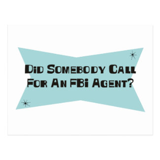 Did Somebody Call For An FBI Agent Postcard