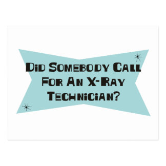 Did Somebody Call For An X-Ray Technician Postcard