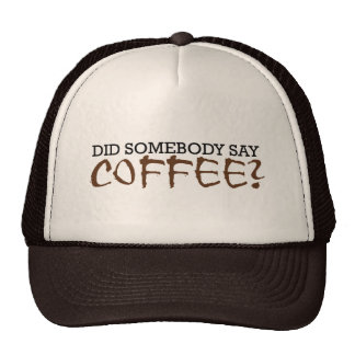 Did somebody say COFFEE? Hat