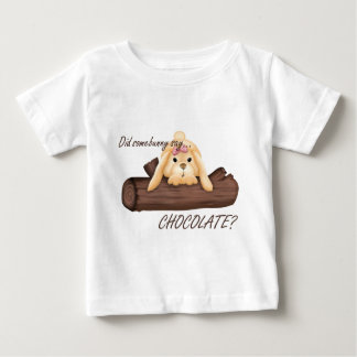 Did Somebunny Say CHOCOLATE Infant T-Shirt