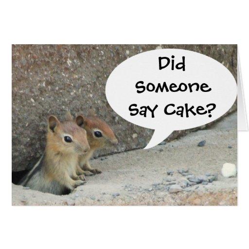Did Someone Say Cake? Greeting Card