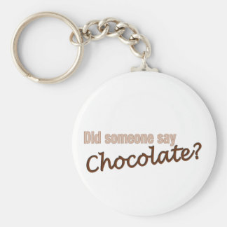 Did Someone Say Chocolate? Basic Round Button Keychain