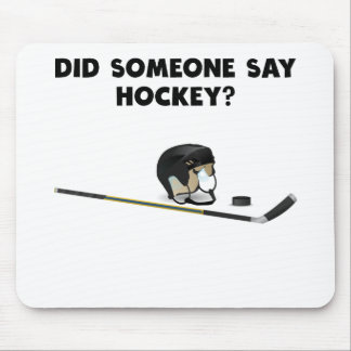 Did Someone Say Hockey? Mouse Pad