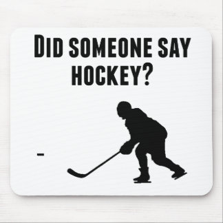 Did Someone Say Hockey Mouse Pad