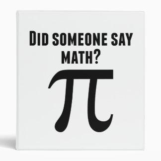 Did Someone Say Math 3 Ring Binder