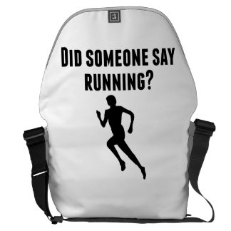 Did Someone Say Running Courier Bag
