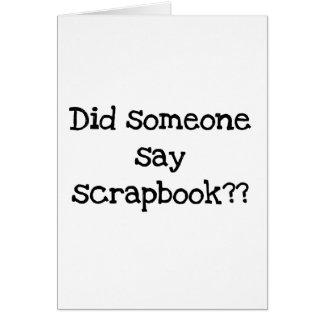 Did Someone Say Scrapbook Card
