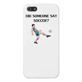 Did Someone Say Soccer? iPhone 5/5S Case